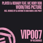 PLAYER & REMADY feat MC ROBY ROB - This Picture / Work (Front Cover)
