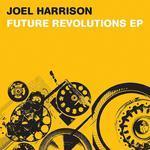 HARRISON, Joel - Future Revolutions EP (Front Cover)