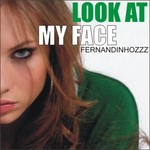 FERNANDINHOZZZ - Look At My Face (Front Cover)