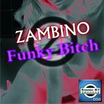 ZAMBINO - Funky Bitch (Front Cover)