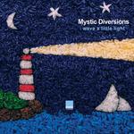 MYSTIC DIVERSIONS - Wave A Little Light (Front Cover)