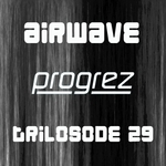 AIRWAVE/VARIOUS - Progrez - Trilosode 29 (Front Cover)