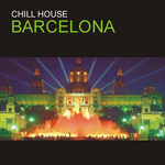 VARIOUS - Chill House Barcelona (Front Cover)