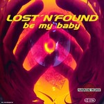 LOST N FOUND - Be My Baby (Front Cover)