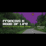 FRANCOIS K - The Road Of Life (Front Cover)