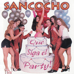 SANCOCHO - Que Siga El Party! (Front Cover)
