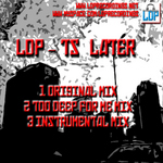 LDP - Ts Later (Front Cover)