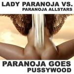 LADY PARANOJA vs PARANOJA ALLSTARS - Paranoja Goes Pussywood (Front Cover)