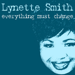 SMITH, Lynnette - Everything Must Change (Front Cover)
