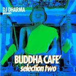 DJ Dharma presents Buddha Cafe Selection 2