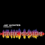 MONTES, Jay - Dark Mission (Front Cover)