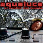 AQUALUCE - Ai Confini Del Mondo (Front Cover)