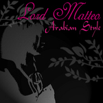 LORD MATTEO - Arabian Style (Front Cover)