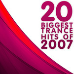 VARIOUS - 20 Biggest Trance Hits Of 2007 (Front Cover)