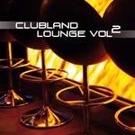 VARIOUS - Clubland Lounge Vol 2 (Front Cover)
