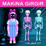 MAKINA GIRGIR - The Spell EP (Front Cover)