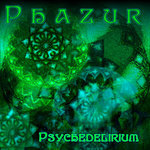 PHAZUR - Psychedelirium EP (Front Cover)