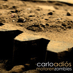 ADIOS, Carlo - Motoren Zombies (Front Cover)