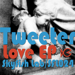 TWEETER - Love EP (Front Cover)