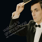 VARIOUS - Waldeck's Gramophone Vol 1: Swing & Champagne (Front Cover)