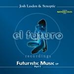 LASDEN, Josh & SYNOPTIC - Futuristic Music (Part 1) (Front Cover)