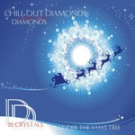 VARIOUS - Chill Out Diamonds - 20 Crystals For Under The Christmas Tree (Front Cover)