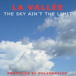 LA VALLEE - The Sky Ain't The Limit (Front Cover)