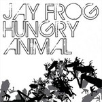 FROG, Jay - Hungry Animal (Front Cover)