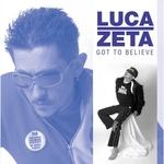 ZETA, Luca - Got To Believe (Front Cover)