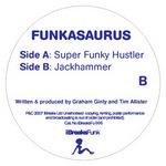 FUNKASAURUS - Super Funky Hustler (Front Cover)