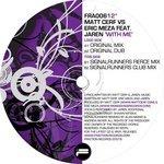 CERF, Matt vs ERIC MEZA feat JAREN - With Me (Front Cover)