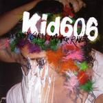 KID606 - Pretty Girls Make Raves (Front Cover)