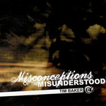 BAKER, Tim - Misconceptions Of The Misunderstood (Front Cover)