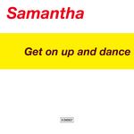 SAMANTHA - Get On Up & Dance (Front Cover)