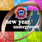 The New Year Is Underground