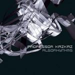 PROFESSOR KAZKAZ - Algorhythms (Front Cover)