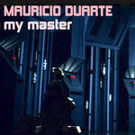 DUARTE, Mauricio - My Master (Front Cover)