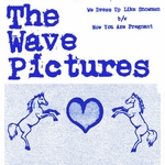 WAVE PICTURES, The - We Dress Up Like Snowmen (Front Cover)