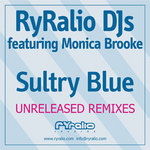 RYRALIO DJS feat MONICA BROOKE - Sultry Blue (Remixes) (Front Cover)