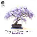 BROWN, Terry Lee Junior - Bonzai Drive (Front Cover)