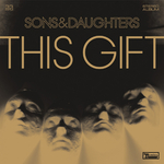 SONS & DAUGHTERS - This Gift (Front Cover)