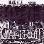 BLACK MILK - Black Milk Presents Caltroit (Front Cover)