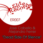 CABELLO, Jose/ALEJANDRO FERRER - Dead Side Of Silence (Front Cover)