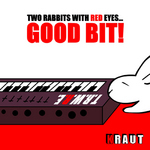 TWO RABBITS WITH RED EYES - Good Bit (Front Cover)