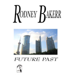 BAKERR, Rodney - Future Past (Front Cover)