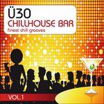 A30 Chill House Bar Vol 1