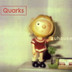 QUARKS - Zuhause (Front Cover)