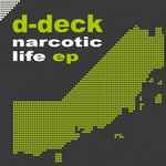 D DECK - Narcotic Life EP (Front Cover)