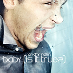NALIN, Andry - Baby (Is It True?) (Front Cover)