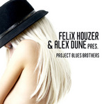 FELIX/ALEX DUNE present PROJECT BLUES BROT HOUZER - Project Blues Brothers (Front Cover)